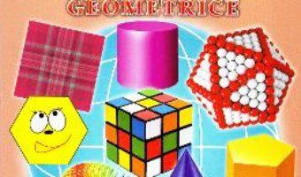 Carte Figuri si corpuri geometrice – Cartonase – Silvia Ursache PDF Online