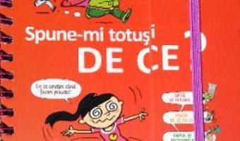 Cartea Spune-mi totusi! De ce? – Larousse (download, pret, reducere)