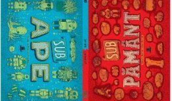 Carte Sub pamant. Sub ape – Aleksandra Mizielinska, Daniel Mizielinski PDF Online