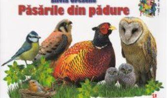 Carte Pasarile din padure – Silvia Ursache PDF Online