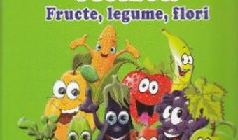 Carte Enciclopedia picilor: Fructe, legume, flori – Silvia Ursache PDF Online