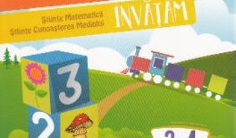 Cartea Exploram, matematica invatam 3-4 ani (Stiinte: Matematica, Cunoasterea mediului) (download, pret, reducere)