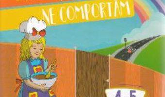 Cartea Comunicam si frumos ne comportam 4-5 ani (Limba si comunicare, Om si societate) (download, pret, reducere)