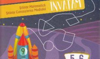 Carte Exploram, matematica invatam 5-6 ani (Stiinte: Matematica, Cunoasterea mediului) PDF Online