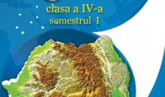 Carte Geografie – Clasa 4. Sem. 1+2 – Manual + CD – Cleopatra Mihailescu, Tudora Pitila PDF Online