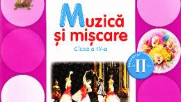Carte Muzica si miscare Clasa 4 Caiet Sem.2 + CD – Florentina Chifu, Petre Stefanescu PDF Online