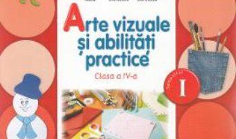 Carte Arte vizuale si abilitati practice Clasa 4 Caiet Sem.1 + CD – Cristina Rizea, Daniela Stoicescu PDF Online