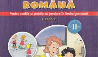 Carte Comunicare in limba romana (predare in limba germana) – Clasa 1. Sem.2 – Gabriela Barbulescu PDF Online