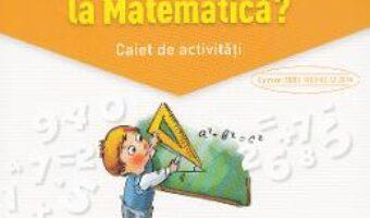 Carte Ce trebuie sa stiu la matematica? Trec in clasa 5 – Caiet – Gabriela Barbulescu, Elena Niculae PDF Online