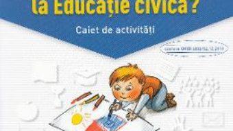 Carte Ce trebuie sa stiu la educatie civica? Trec in clasa 5 – Caiet – Olguta Calin, Doina Cindea PDF Online