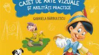 Carte Ne jucam si invatam. Primul meu caiet de arte vizuale si abilitati practice – Clasa pregatitoare – Gabriela Barbulescu PDF Online