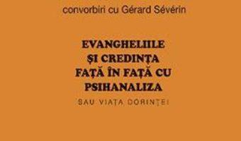 Carte Evangheliile si credinta fata in fata cu psihanaliza – Francoise Dolto, Gerard Severin PDF Online