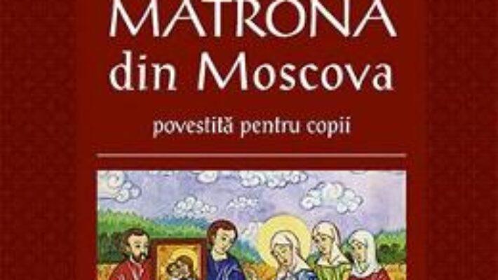 Carte Viata Sfintei Matrona din Moscova povestita pentru copii PDF Online