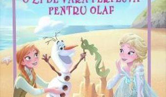 Carte Disney Regatul de Gheata – O zi de vara perfecta pentru Olaf – Carte gigant PDF Online