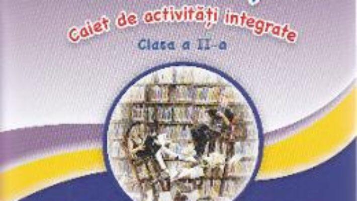 Carte Sunt curios, deci invat! Caiet de activitati integrate – Clasa 2 – Alina Bratosin, Alina Danciu PDF Online
