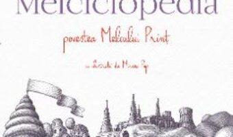 Carte Melciclopedia. Povestea Melcului Print – Iulian Tanase PDF Online