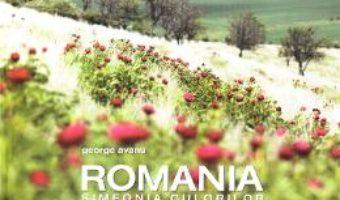 Cartea Album Romania – Simfonia Culorilor – George Avanu (download, pret, reducere)
