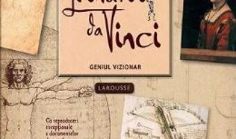 Carte Leonardo da Vinci, geniul vizionar – Gerard Denizeau PDF Online