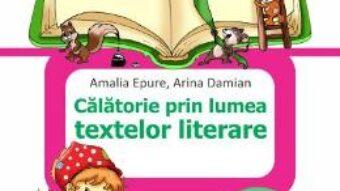 Cartea Calatorie prin lumea textelor literare – Clasa 2 Sem.1 – Amalia Epure, Arina Damian PDF Online