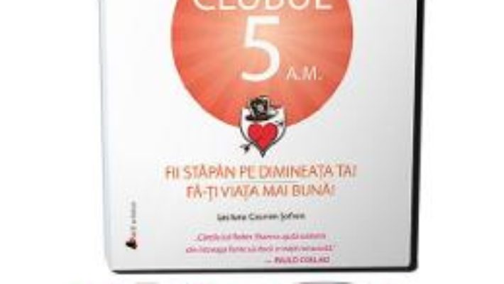 Cartea Audiobook. Clubul 5 a.m. – Robin Sharma (download, pret, reducere)