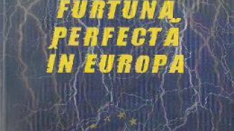 Cartea Furtuna perfecta in Europa – Dan Dungaciu, Ruxandra Iordache PDF Online