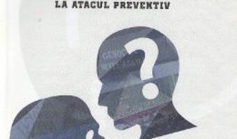Cartea Revizuirea regulilor razboiului: de la interventia umanitara la atacul preventiv – Dana Dumitru PDF Online