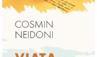 Cartea Viata la 40 de ani – Cosmin Neidoni PDF Online