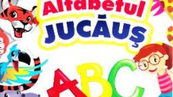 Cartea Alfabetul jucaus – Manuela Dinescu PDF Online