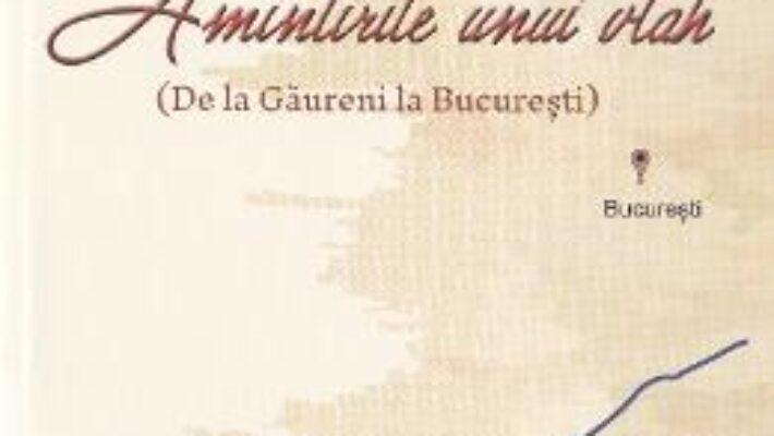 Cartea Amintirile unui vlah – Gheorghe Tane-Urucu PDF Online