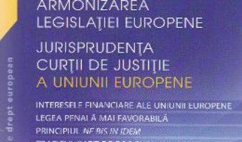 Cartea Drept penal. Armonizarea Legislatiei Europene – Georgiana Tudor PDF Online