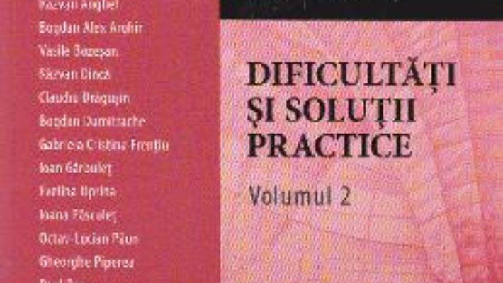 Cartea Executarea silita. Dificultati si solutii practice vol. 2 – Evelina Oprina, Vasile Bozesan PDF Online