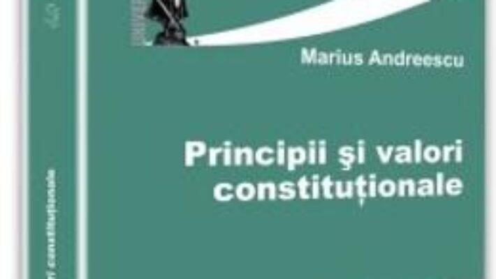Cartea Principii si valori ale dreptului si culturii – Marius Andreescu PDF Online