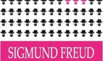 Cartea Trei cercetari de teoria sexualitatii – Sigmund Freud PDF Online