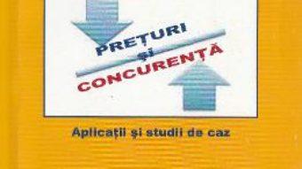 Cartea Preturi si concurenta. Aplicatii si studii de caz – Anca Bandoi, Roxana Ispas PDF Online