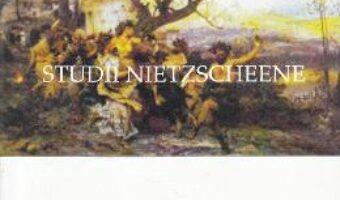 Cartea Studii nietzscheene – Cristinel Trandafir PDF Online