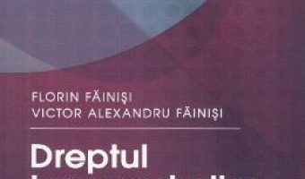 Cartea Dreptul transporturilor Ed. 5 – Florin Fainisi, Victor Alexandru Fainisi PDF Online