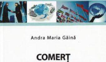 Cartea Comert international – Andra Maria Gaina (download, pret, reducere)
