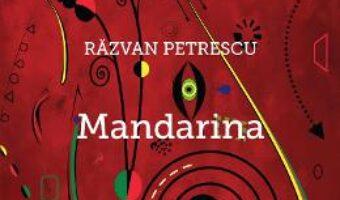 Cartea Mandarina – Razvan Petrescu PDF Online