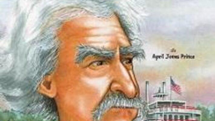 Cartea Cine a fost Mark Twain? – April Jones Prince PDF Online