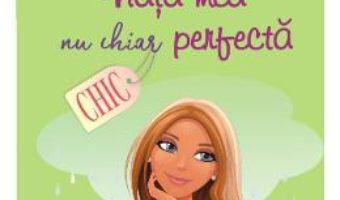 Cartea Viata mea nu chiar perfecta – Sophie Kinsella PDF Online