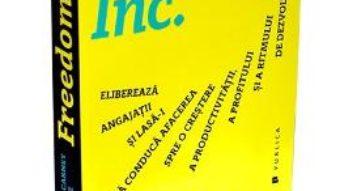 Cartea Freedom Inc. – Brian M. Carney, Isaac Getz PDF Online