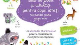Cartea Caiet de jocuri si activitati pentru copii isteti 3-4 ani grupa mica – Larousse PDF Online