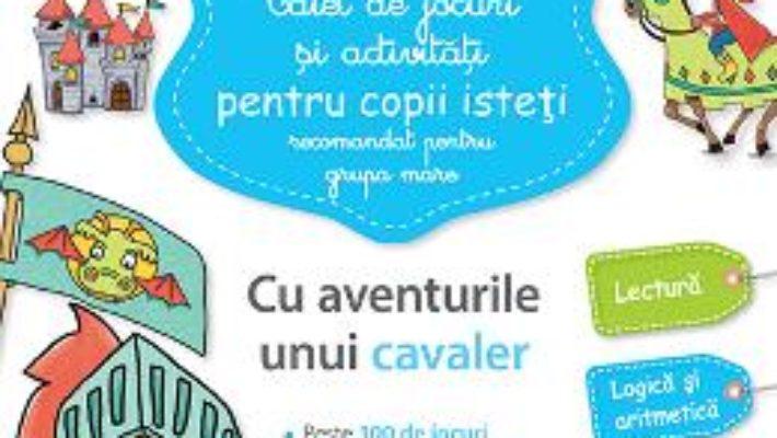 Cartea Caiet de jocuri si activitati pentru copii isteti 5-6 ani grupa mare – Larousse (download, pret, reducere)