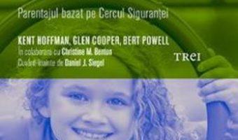 Cartea Cum sa cresti un copil sigur de sine – Kent Hoffman, Glen Cooper, Bert Powell PDF Online