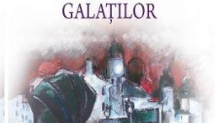 Cartea Legendele Galatilor – Zanfir Ilie PDF Online