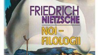 Cartea Noi, filologii – Friedrich Nietzsche PDF Online