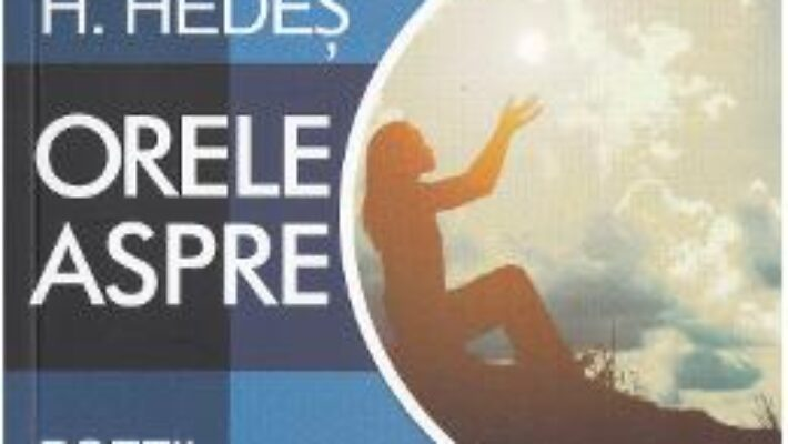 Cartea Orele aspre – Andrea H. Hedes PDF Online
