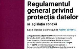 Cartea Regulamentul general privind protectia datelor si legislatia conexa (download, pret, reducere)