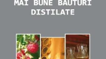 Cartea Cum producem cele mai bune bauturi distilate – Manfred Gossinger PDF Online