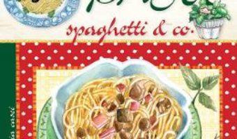 Cartea Pastele, spaghetele (download, pret, reducere)
